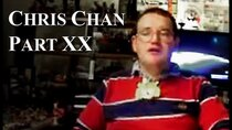 Chris Chan - A Comprehensive History - Episode 20 - Part XX