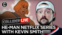 Collider Live - Episode 149 - Will Kevin Smith Save He-Man and the Masters of the Universe?...