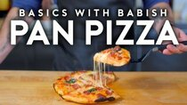 Basics with Babish - Episode 33 - Pan Pizza
