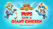 Paw Patrol - Episode 17 - Mighty Pups, Super Paws: Pups Save a Giant Chicken