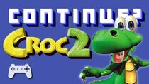 Continue? - Episode 4 - Croc 2 (PS1)