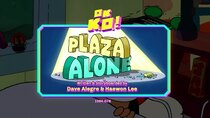 OK K.O.! Let's Be Heroes - Episode 24 - Plaza Alone