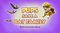 Paw Patrol - Episode 25 - Pups Save a Bat Family