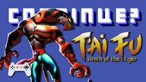 Continue? - Episode 5 - T'ai Fu: Wrath of the Tiger (PlayStation 1)
