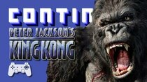 Continue? - Episode 13 - Peter Jackson's King Kong