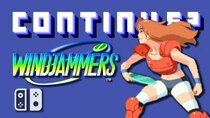 Continue? - Episode 18 - Windjammers (Switch)