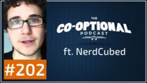 The Co-Optional Podcast - Episode 202 - The Co-Optional Podcast Ep. 202 ft. NerdCubed