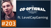 The Co-Optional Podcast - Episode 203 - The Co-Optional Podcast Ep. 203 ft. LevelCapGaming
