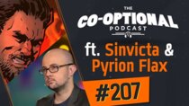 The Co-Optional Podcast - Episode 207 - The Co-Optional Podcast Ep. 207 ft. Sinvicta & Pyrion Flax