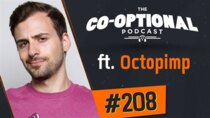 The Co-Optional Podcast - Episode 208 - The Co-Optional Podcast Ep. 208 ft. Octopimp
