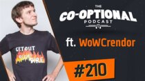 The Co-Optional Podcast - Episode 210 - The Co-Optional Podcast Ep. 210 ft. WoWCrendor