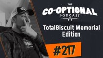 The Co-Optional Podcast - Episode 217 - The Co-Optional Podcast Ep. 217 TotalBiscuit Memorial Edition