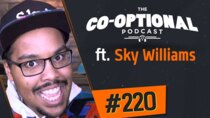The Co-Optional Podcast - Episode 220 - The Co-Optional Podcast Ep. 220 ft. SkyWilliams