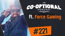 The Co-Optional Podcast - Episode 221 - The Co-Optional Podcast Ep. 221 ft. ForceGaming