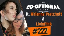The Co-Optional Podcast - Episode 222 - The Co-Optional Podcast Ep. 222 ft. Rhianna Pratchett & LivinPink