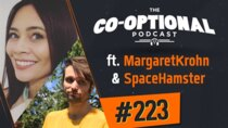 The Co-Optional Podcast - Episode 223 - The Co-Optional Podcast Ep. 223 ft. MargaretKrohn & SpaceHamster
