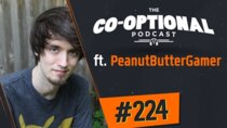 The Co-Optional Podcast - Episode 224 - The Co-Optional Podcast Ep. 224 ft. PeanutButterGamer