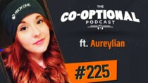 The Co-Optional Podcast - Episode 225 - The Co-Optional Podcast Ep. 225 ft. Aureylian