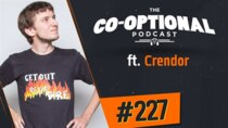 The Co-Optional Podcast - Episode 227 - The Co-Optional Podcast Ep. 227 ft. Crendor