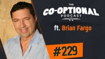 The Co-Optional Podcast - Episode 229 - The Co-Optional Podcast Ep. 229 ft. Brian Fargo