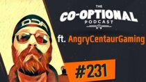 The Co-Optional Podcast - Episode 231 - The Co-Optional Podcast Ep. 231 ft. AngryCentaurGaming