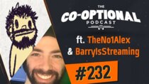 The Co-Optional Podcast - Episode 232 - The Co-Optional Podcast Ep. 232 ft. TheNo1Alex & BarryIsStreaming