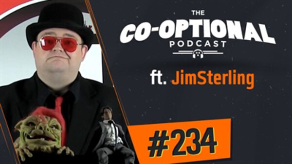 The Co-Optional Podcast - S02E234 - The Co-Optional Podcast Ep. 234 ft. JimSterling
