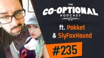 The Co-Optional Podcast - Episode 235 - The Co-Optional Podcast Ep. 235 ft. Pokket & SlyFoxHound