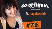 The Co-Optional Podcast - Episode 236 - The Co-Optional Podcast Ep. 236 ft. HappiLeeErin