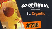 The Co-Optional Podcast - Episode 238 - The Co-Optional Podcast Ep. 238 ft. Cryaotic
