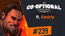 The Co-Optional Podcast - Episode 239 - The Co-Optional Podcast Ep. 239 ft. Sinvicta