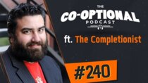 The Co-Optional Podcast - Episode 240 - The Co-Optional Podcast Ep. 240 ft. The Completionist