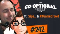 The Co-Optional Podcast - Episode 242 - The Co-Optional Podcast Ep. 242 ft. Sips_ & RTGame