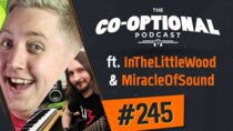 The Co-Optional Podcast - Episode 245 - The Co-Optional Podcast Ep. 245 ft. InTheLittleWood & MiracleOfSound