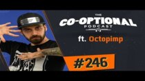 The Co-Optional Podcast - Episode 246 - The Co-Optional Podcast Ep. 246 ft. Octopimp