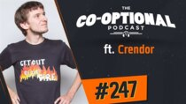 The Co-Optional Podcast - Episode 247 - The Co-Optional Podcast Ep. 247 ft. Crendor