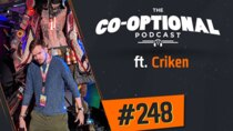 The Co-Optional Podcast - Episode 248 - The Co-Optional Podcast Ep. 248 ft. Criken
