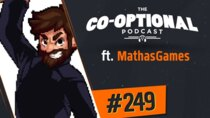 The Co-Optional Podcast - Episode 249 - The Co-Optional Podcast Ep. 249 ft. MathasGames