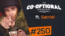 The Co-Optional Podcast - Episode 250 - The Co-Optional Podcast Ep. 250 ft. Sacriel