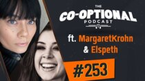 The Co-Optional Podcast - Episode 253 - The Co-Optional Podcast Ep. 253 ft. MargaretKrohn & Elspeth