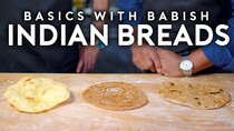 Basics with Babish - Episode 36 - Indian Breads (feat. Floyd Cardoz)
