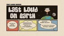 The Loud House - Episode 18 - Last Loud on Earth