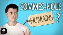 Dirty Biology - Episode 20 - Sommes-nous humains ?