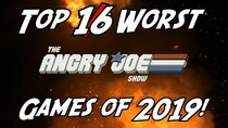 The Angry Joe Show - Episode 15 - Top 16 WORST Games of 2019!