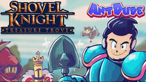 AntDude - Episode 1 - Shovel Knight: Treasure Trove | Years of Shovelry Have Paid Off