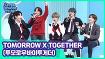 After School Club - Episode 34 - Episode 394 - TOMORROW X TOGETHER