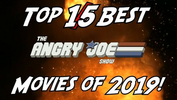 The Angry Joe Show - S2020E39 - Top 15 BEST Movies of 2019!