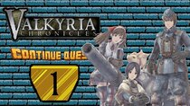ContinueQuest - Episode 1 - Valkyria Chronicles - Part 1