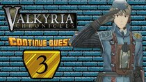 ContinueQuest - Episode 3 - Valkyria Chronicles - Part 3