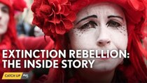 Channel 5 (UK) Documentaries - Episode 14 - Inside Extinction Rebellion: Martyrs Or Maniacs